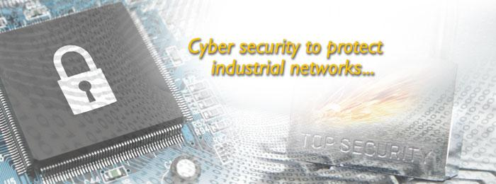 Cyber security to protect industrial networks...